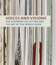 Omslag van Voices and Visions. The Koopman Collection in the National Library of the Netherlands(Waanders, 2009)